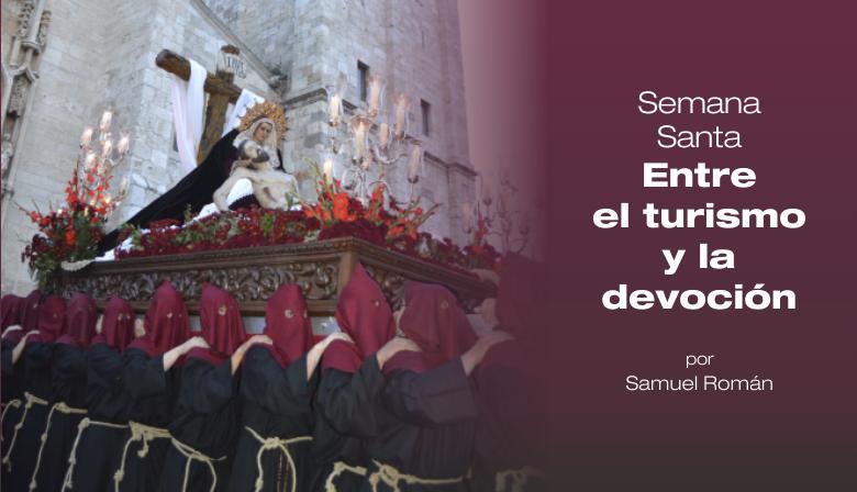 Semana Santa, entre el turismo y la devoción