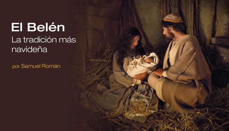 El Belén, la tradición más navideña