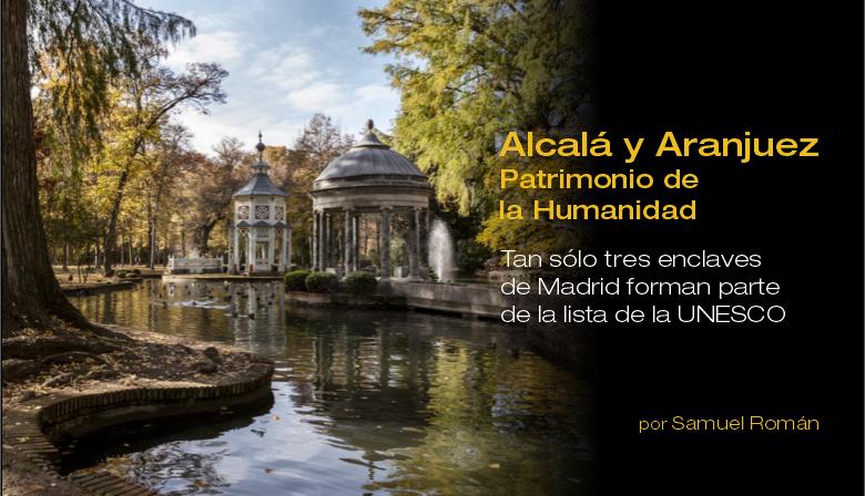 Alcalá y Aranjuez, Patrimonio de la Humanidad